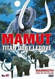 DVD Mamut- Titán doby ledové