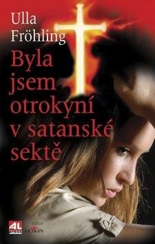 Byla jsem otrokyní v satanské sektě