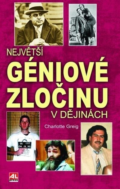 Největší géniové zločinu v dějinách