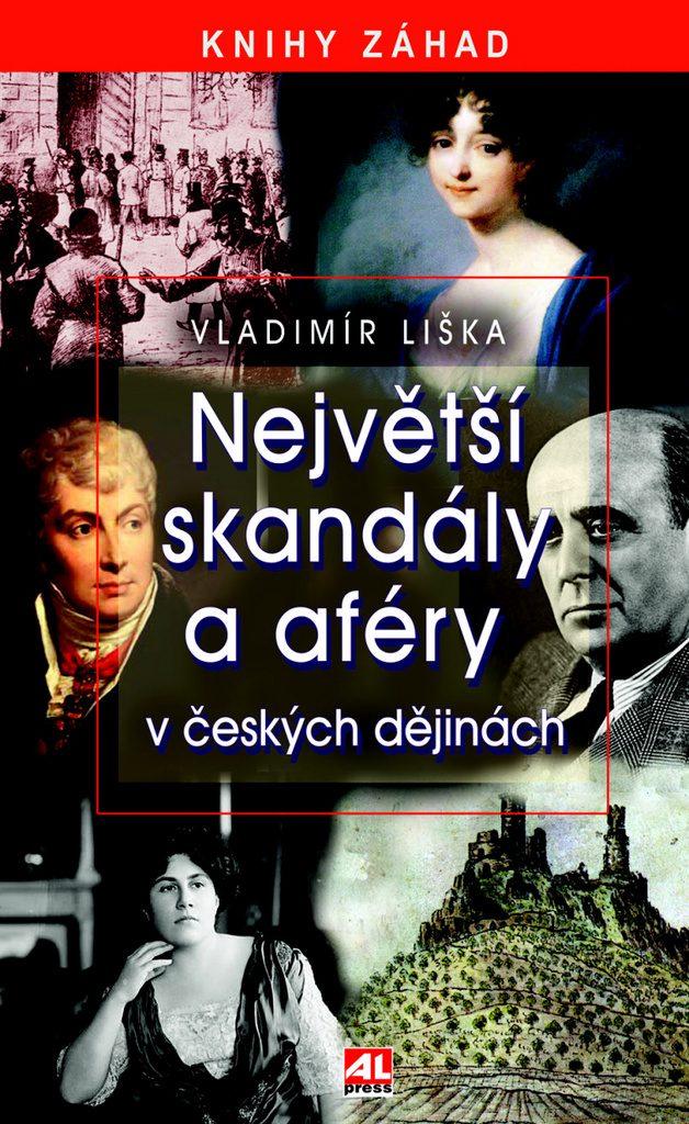 Největší skandály a afréry v českých dějinách