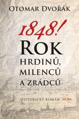 1848! Rok milenců, hrdinů a zrádců