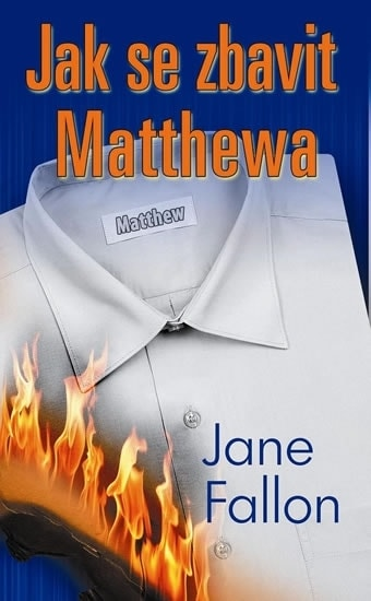 Jak se zbavit Matthewa