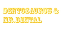 Dentosaurus&Mr.Dental