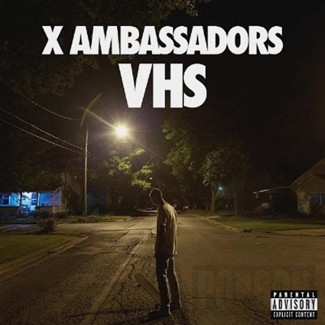 X Ambassadors - VHS, CD