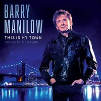Manilow Barry - This Is My Town: Songs Of, CD