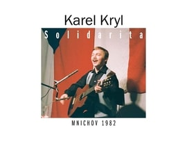 Karel Kryl : Solidarita (Mnichov 1982), CD
