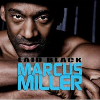 Marcus Miller : Laid Back