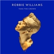Williams Robbie  , Take The Crown, CD