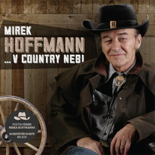 HOFFMAN MIREK : V COUNTRY NEBI CD