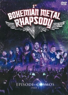 Bohemian Metal Rhapsody : Episode: Cosmos Part I, DVD