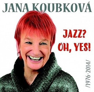 Jana Koubková  - Jazz? Oh, Yes!!! Best Of ,2CD