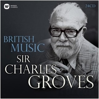 Sir Charles Groves - British Music, 24CD