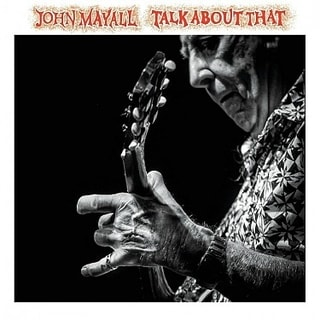 John Mayall, Talk About That