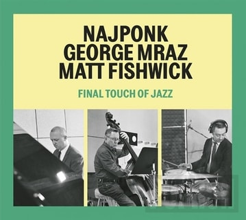 Najponk/Mraz George/Fishwi - Final Touch Of Jazz, CD