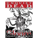 Gloom! Unquiet Dead