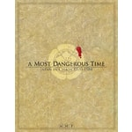 A Most Dangerous Time