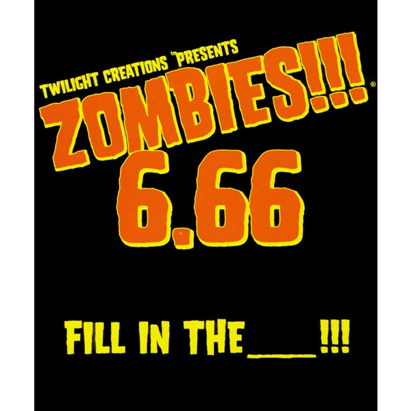 Zombies!!! 6.66: Fill in the____!!!