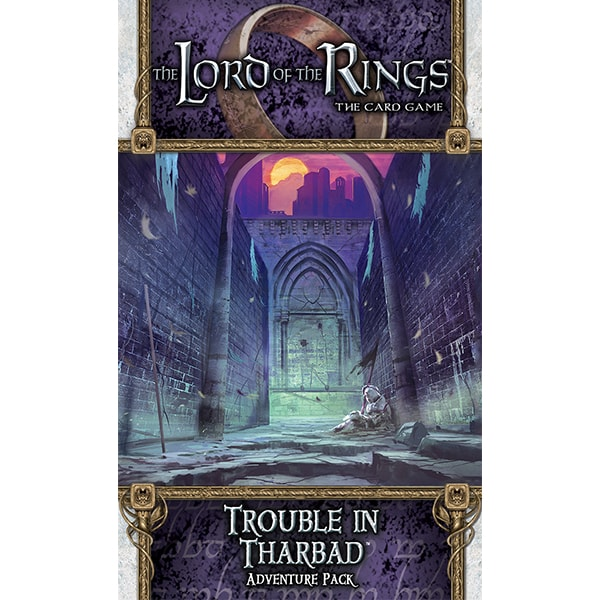 The LOTR: LCG - Trouble in Tharbad