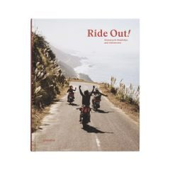 Ride Out!: Motorcycle Roadtrips and Andventures
