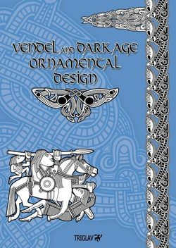 VENDEL and DARK AGE ORNAMENTAL DESIGN