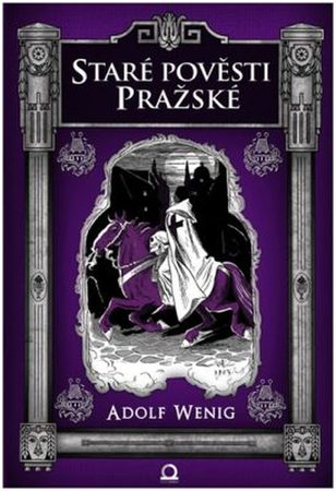 Old Legends of the city of Prague, Adolf Wenig