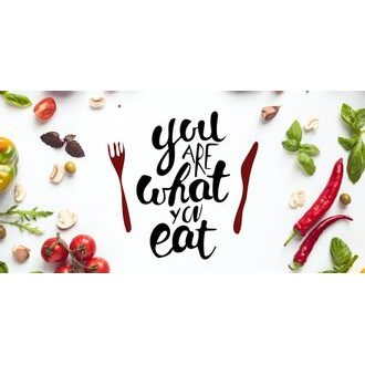 Obraz s nápisom -  You are what you eat